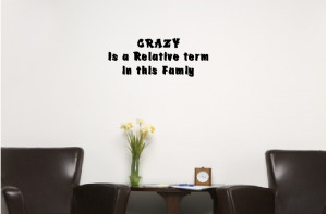 crazy is a relative term in this family quotes wall words decals ...