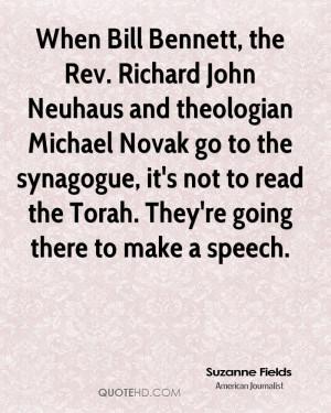 When Bill Bennett, the Rev. Richard John Neuhaus and theologian ...