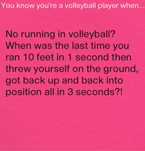 ... just cause they said you don't have to be fast to play volleyball