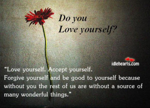 Do You Love Yourself ~ Forgiveness Quote