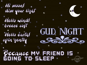 ... spin gently because my friend is going to sleep good night anonymous