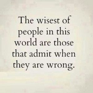 Admit when you're wrong...