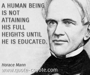 Horace Mann Horace Mann quotes - A human