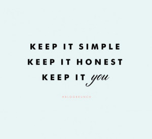 Keep it simple keep it honest keep it you Quote about Life