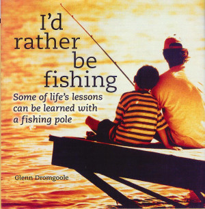 ... » Texas Books » Books by Glenn Dromgoole » I'd Rather Be Fishing