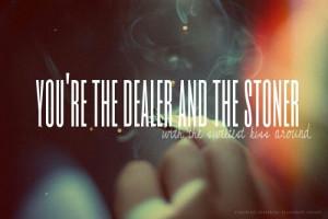 Stoner Quotes