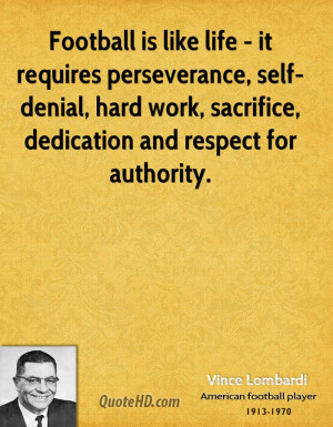 ... -denial, hard work, sacrifice, dedication and respect for authority