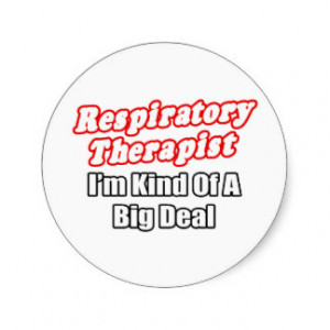 Respiratory Therapist...Kind of a Big Deal Round Sticker