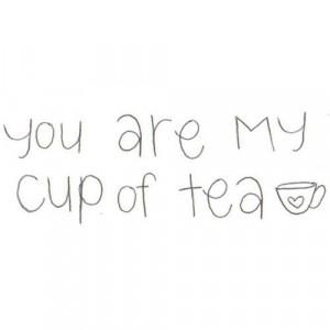you are my cup of tea l WWW.TEAWICK.COM - @Teawick l