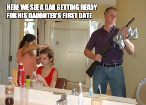 Here we see a Dad getting ready for his daughter's first date