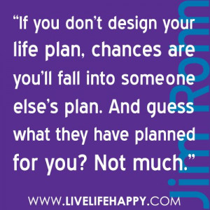 Why you need to have a plan... Add-- don't be Willing to put yours on ...