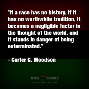 RBG Quote of the Week: Carter G. Woodson - Race & History