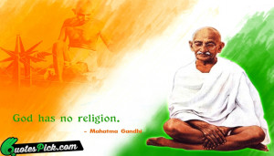 God Has No Religion Quote by Mahatma Gandhi @ Quotespick.com