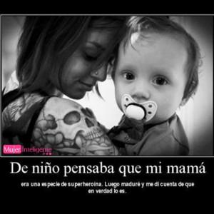 ... amor de madre, mi madre es una superhéroe - frases de madres e hijos