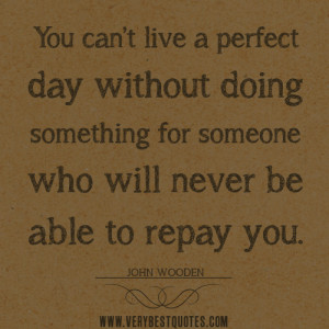 volunteer quotes, You can't live a perfect day without doing ...