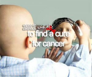 2012, cancer cure, cure, wish