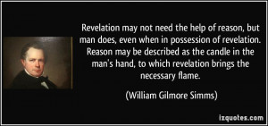 Revelation may not need the help of reason, but man does, even when in ...