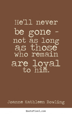 Loyal Friendship Quotes