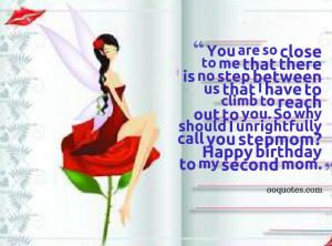 ... unrightfully call you stepmom? Happy birthday to my second mom