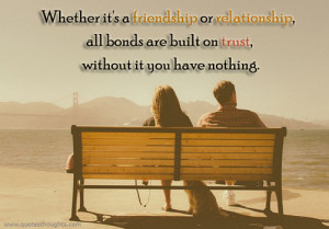 Relationship Quotes-Thoughts-Trust-Friendship-Bond-Best Quotes