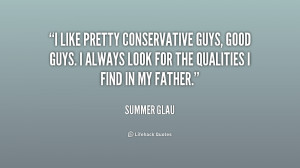 like pretty conservative guys, good guys. I always look for the ...
