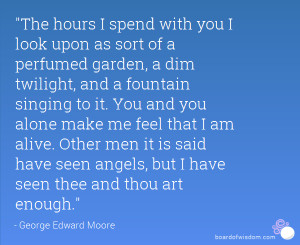 angels but i have seen thee and thou art enough george edward moore