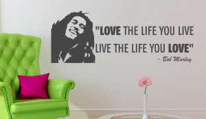 Bob Marley Love Quotes Only Once In Your Life Bob marley wall quote ...