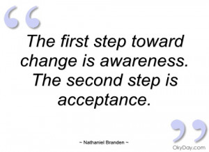 the first step toward change is awareness nathaniel branden