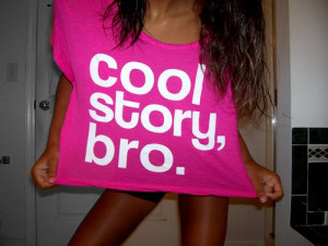 cool story bro, phrases, pink, pink tshirt, quotes, tshirts