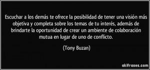 ... de colaboración mutua en lugar de uno de conflicto. (Tony Buzan