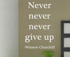 ... -Quote-Sticker-Vinyl-Lettering-Never-Give-Up-Winston-Churchill-IN17