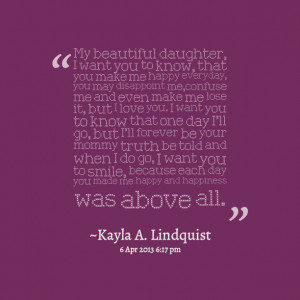 I Love You Quotes To My Daughter : My Beautiful Daughter Quotes. QuotesGram
