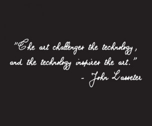 ... the technology, and the technology inspires the art.