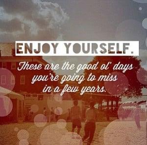 Enjoy yourself
