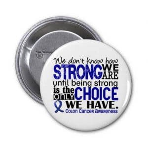 Colon Cancer How Strong We Are Pinback Button