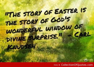 Easter Quotes, Best, Cute, Sayings, Carl Knudsen | Picture Quotes