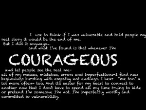 ... If Vulnerability Isn't Weak But Rather Courageous? Brene Brown Video