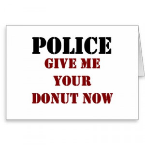 images funny police quotes and sayings funny police quotes and sayings ...