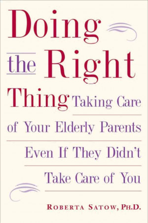 Roberta Satow on Caring for Elderly Parents