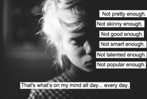 Not Pretty Enough Not Skinny Enough Not Good Enough Not Smart Enough ...