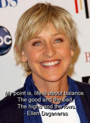 Ellen degeneres, quotes, sayings, life, balance, famous quote