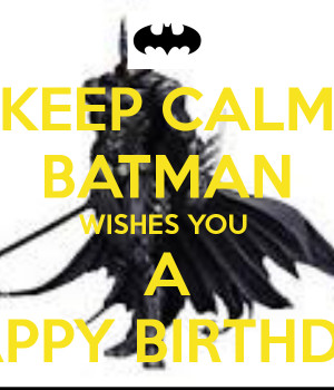 batman happy birthday batman happy birthday bats happy birthday batman ...