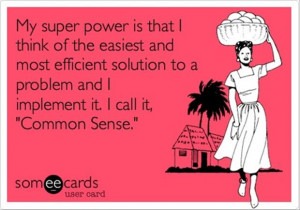 common sense is my superpower