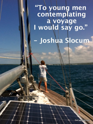 "To young men contemplating a voyage I would say go."" – Joshua ..."