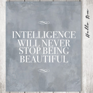 Intelligence Beauty Quotes Being beautiful - quote