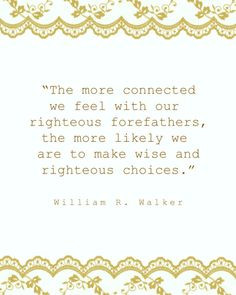 ... likely we are to make wise and righteous choices. William R. Walker