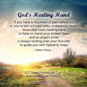 God's Healing Hand - Inspirational quote www.guidetothesoul.com