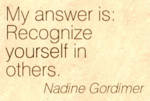 Recognize yourself in others