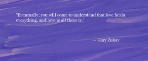 Quote About Love - Gary Zukav - Oprah.com