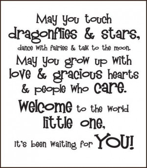 poem for baby: May you touch dragonflies & stars, dance with fairies ...